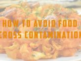 How to avoid Food Cross Contamination.
