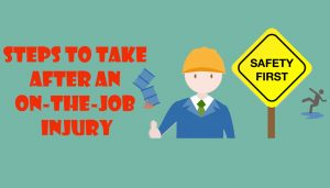 Blog  Steps to Take After an On-the-Job Injury